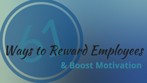 Ways to Reward Employees